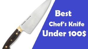 Best Chef's Knife Under 100$