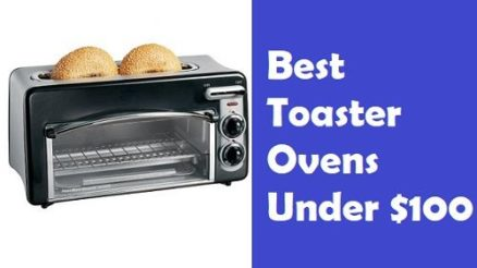 Best Toaster Ovens Under $100